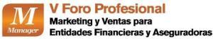 Foro Profesional Marketing y Ventas para Entidades Financieras y Aseguradoras